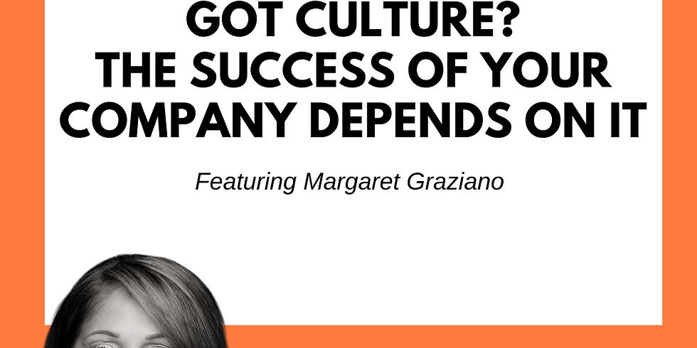 Got Culture? The Success of Your Company Depends On It