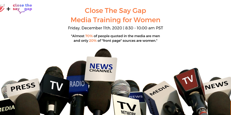 Close the Say Gap - Media Training for Women
