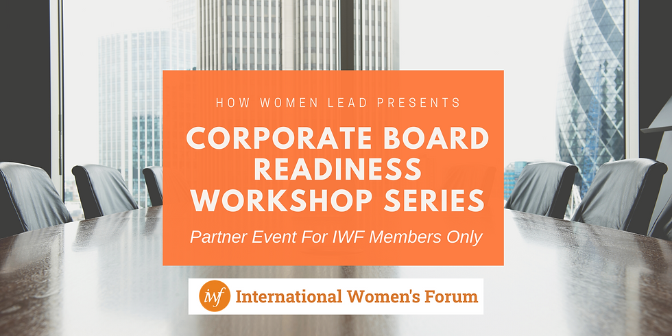 Partner Event with IWF: Corporate Board Readiness Workshop Series
