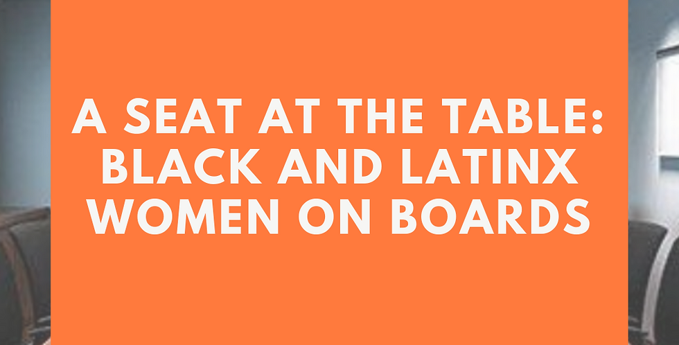 A Seat at the Table: Black and Latinx Women on Boards