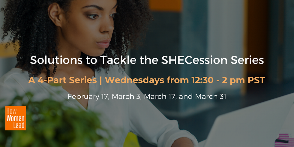 Solutions to Tackle the SHECession Series