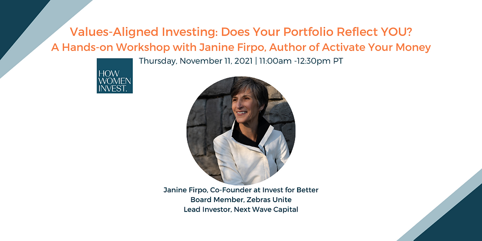 Values-Aligned Investing: Does Your Portfolio Reflect YOU? Hands-on workshop with Janine Firpo, author of Activate Your