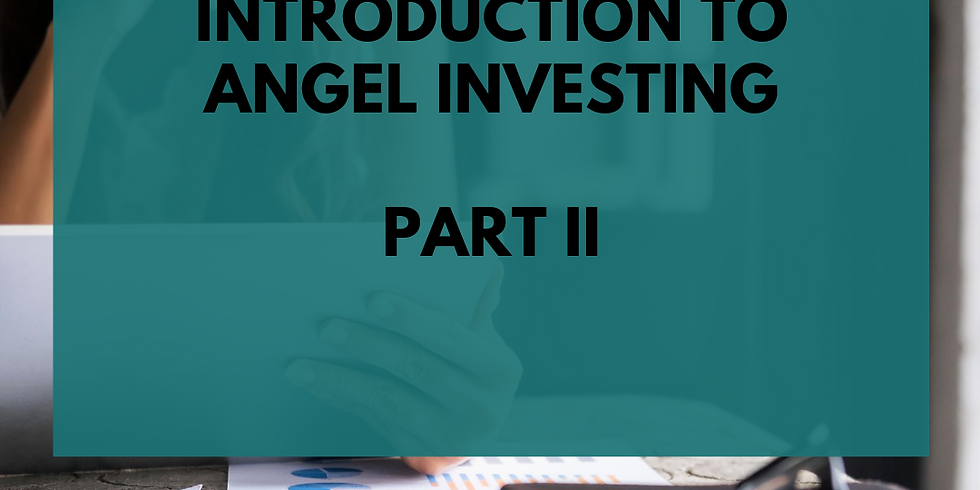 Introduction to Angel Investing - Part II