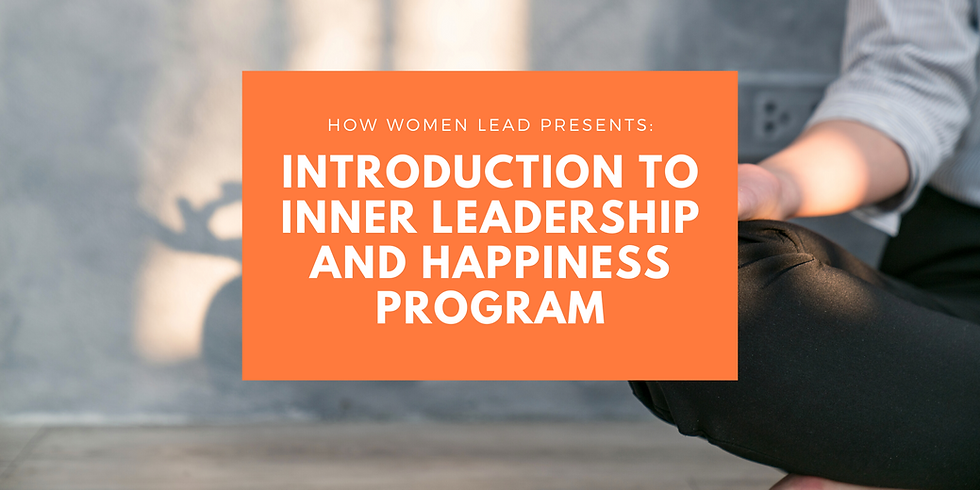 Introduction to Inner Leadership and Happiness Program