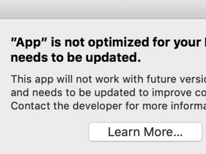 """Why Your Mac Tells You Your App """"is not optimized for your Mac and needs to be updated"""""""