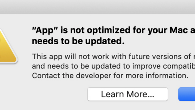 "Why Your Mac Tells You Your App ""is not optimized for your Mac and needs to be updated"""