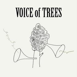 VOICE of TREES