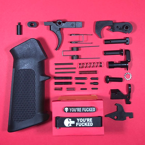You're Fucked Engraved Lower Parts Kit - Complete!