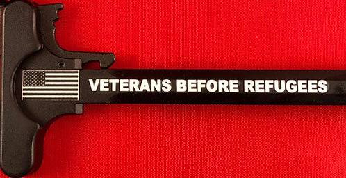 Charging Handle - Veterans Before Refugees (5.56 or .308)