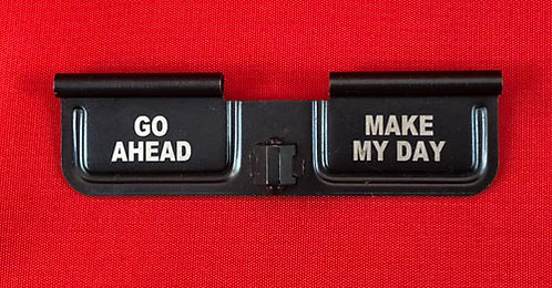 Laser Engraved Ejection Port - Go Ahead - Make My Day