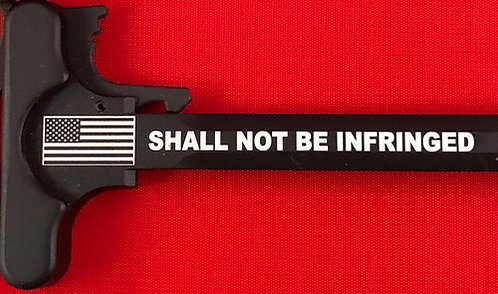 Charging Handle - Shall Not Be Infringed (5.56 or .308)
