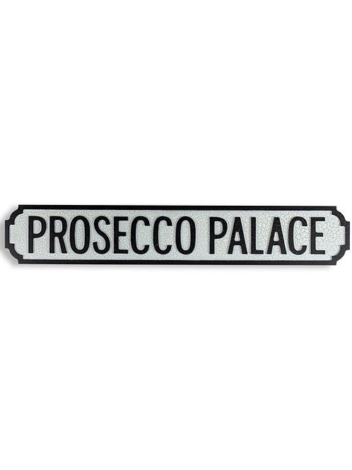 "Antiqued Wooden ""Prosecco Palace"" Road Sign"