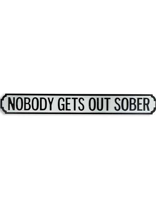 "Antiqued Wooden ""Nobody Gets Out Sober"" Road Sign"