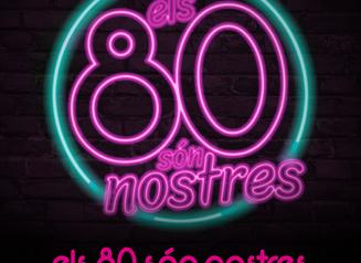 ELS 80 SÓN NOSTRES