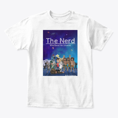 The Nerd who saved the Universe T-shirts