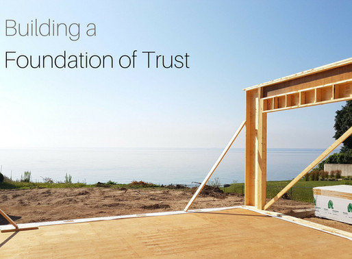 Building a Foundation of Trust