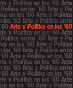 Arte y Politica en los 60 Fundacion Banco Ciudad
