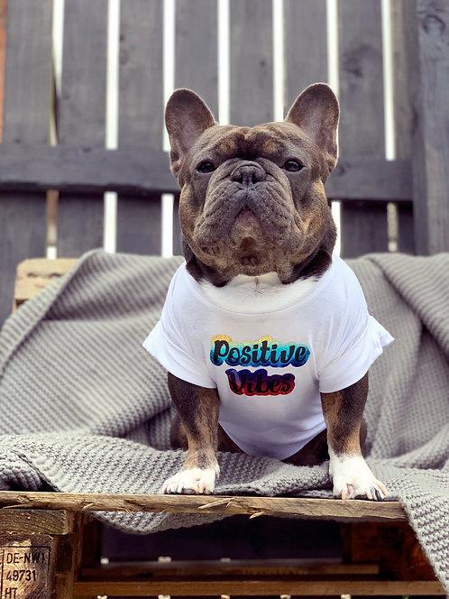 Positive Vibes - Dog Tee