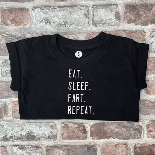 Eat. Sleep. Fart. Repeat.