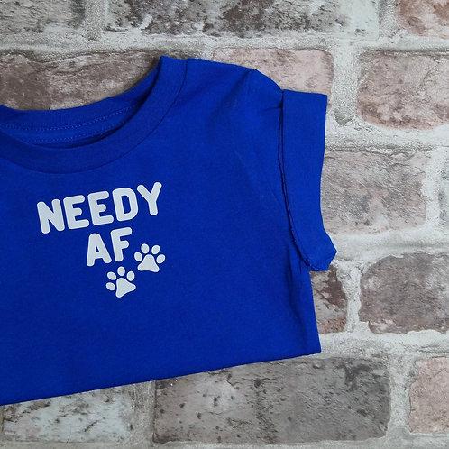 Needy AF Dog Tee