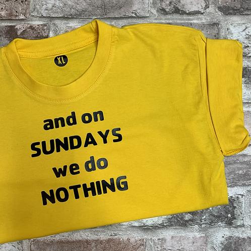 And on Sunday's we do nothing - dog tee