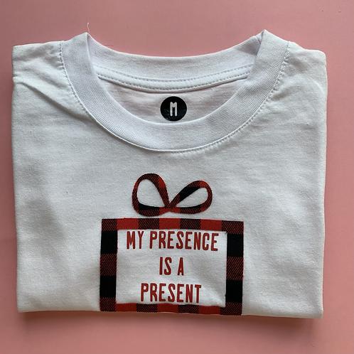 My presence is a present  - size Medium