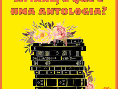 Afinal, o que é uma antologia?