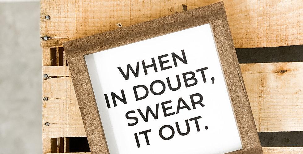 When In Doubt, Swear It Out