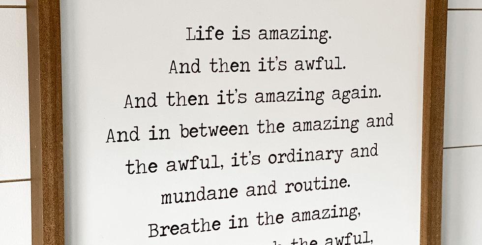 Life Is Amazing {Medium Size}