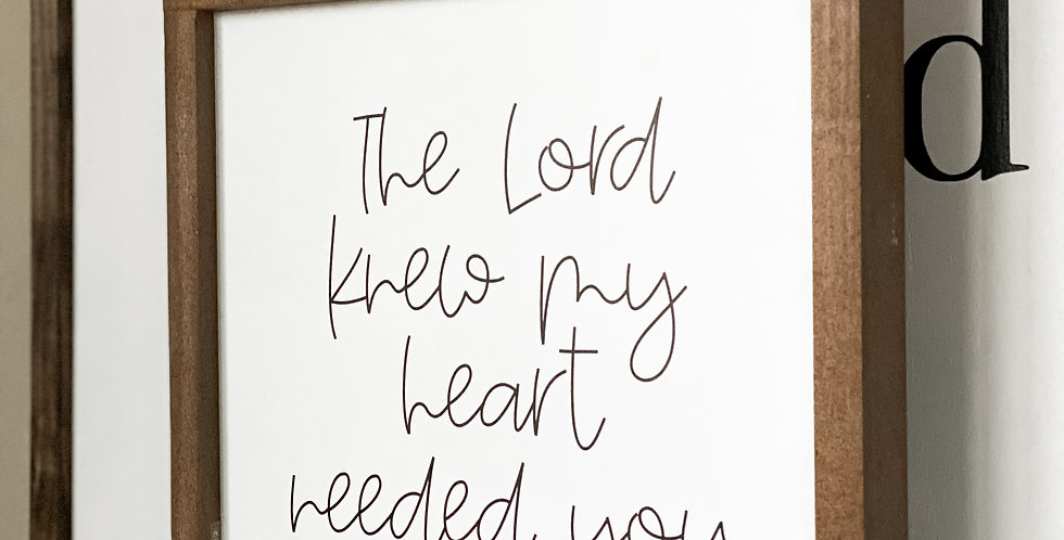 The Lord Knew My Heart Needed You