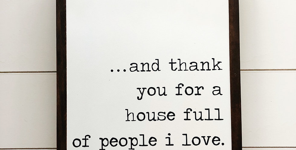 ...And Thank You For a House Full