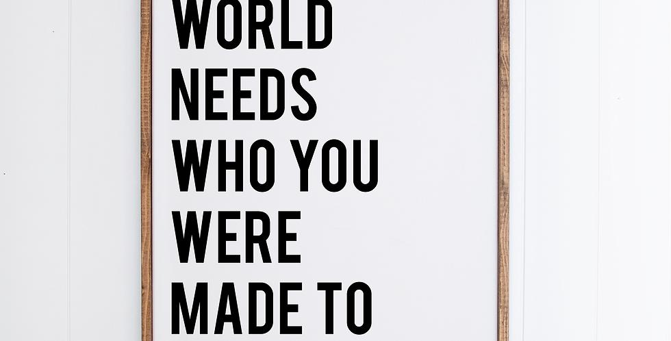 The World Needs