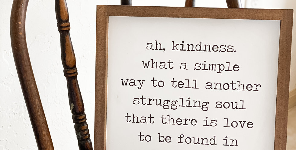 Ah, Kindness