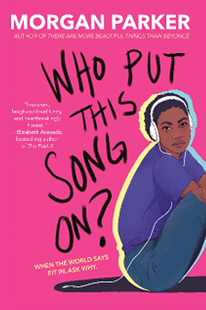 Who Put This Song On? by Morgan Parker