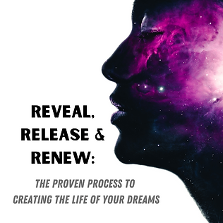 Reveal, Release & Renew.png