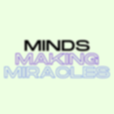 minds making miracles.png