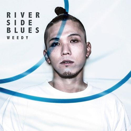 RIVERSIDE BLUES / WEEDY