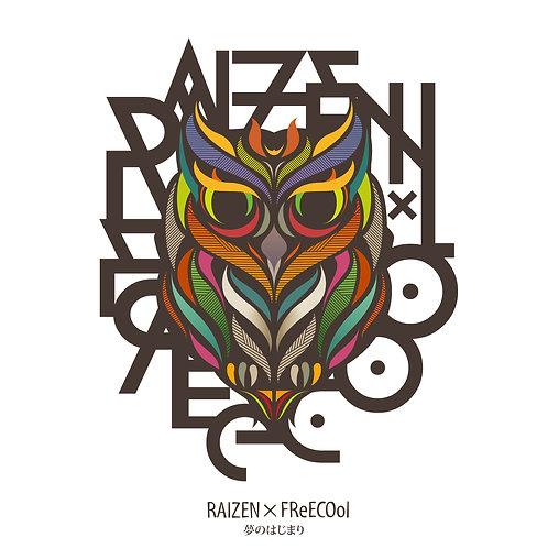 夢のはじまり / RAIZEN × FReECOol