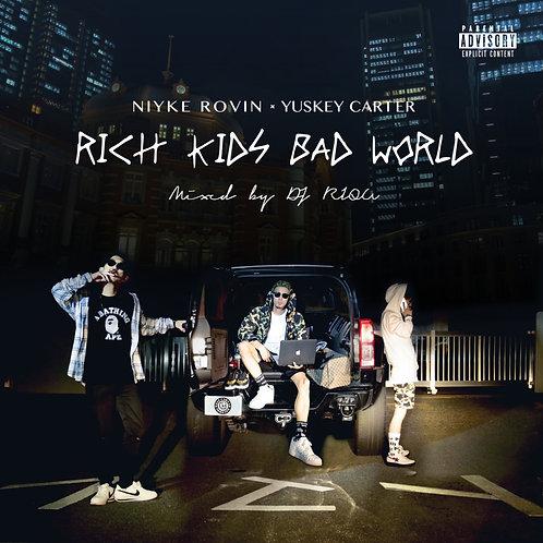 Rich Kids Bad World Mixed By DJ RIQU / Niyke Rovin × Yuskey Carter
