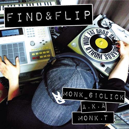 FIND & FLIP /  MONK_61CLICK a.k.a. MONK.T
