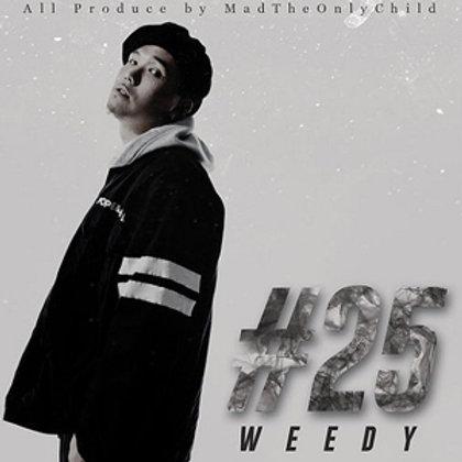 #25 / WEEDY