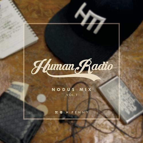 HUMAN RADIO NODUS MIX VOL.1 / 焚巻 × PENNY