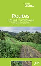 routes éloge autonomadie par franck michel éditions pul laval québec