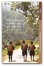 la marche du monde par franck michel éditions livres du monde