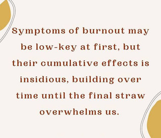 Symptoms of burnout may be low key at first, but over time they can set you ablaze.