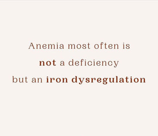 Anemia is most often not a deficiency but an iron dysregulation.