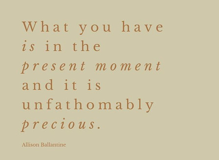 The present is unfathomably precious