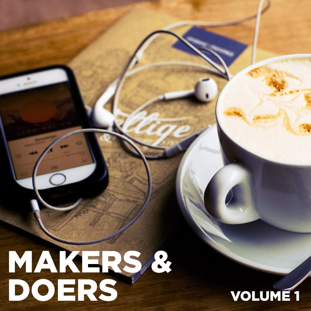 Makers & Doers Playlist Volume I on 8Tracks