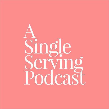 A+Single+Serving+Podcast+Art+3.jpg