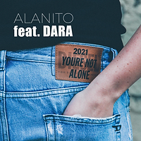 Alanito feat. Dara - You're Not Alone 2021